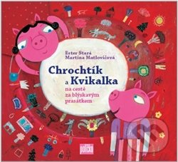Chrochtík a Kvilkalka - Ester Stará