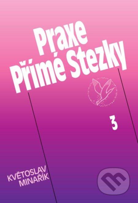 Praxe Přímé Stezky 3 - Květoslav Minařík