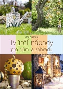Tvůrčí nápady pro dům a zahradu - Slovart CZ