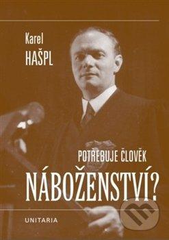 Potřebuje člověk náboženství? - Karel Hašpl