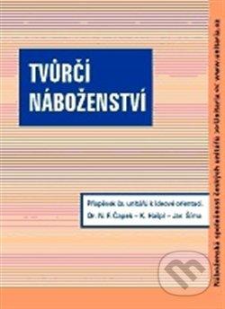 Tvůrčí náboženství - Norbert Fabián Čapek, Karel Hašpl, Jaroslav Šíma