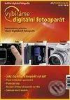Vybíráme digitální fotoaparát - Ondřej Neff, Jan Březina, Petr Podhajský