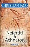 Nefertiti a Achnaton - Christian Jacq