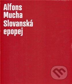 Alfons Mucha - Slovanská epopej - Lenka Bydžovská, Karel Srp