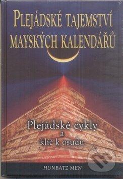 Plejádské tajemství mayských kalendářů - Hunbatz Men