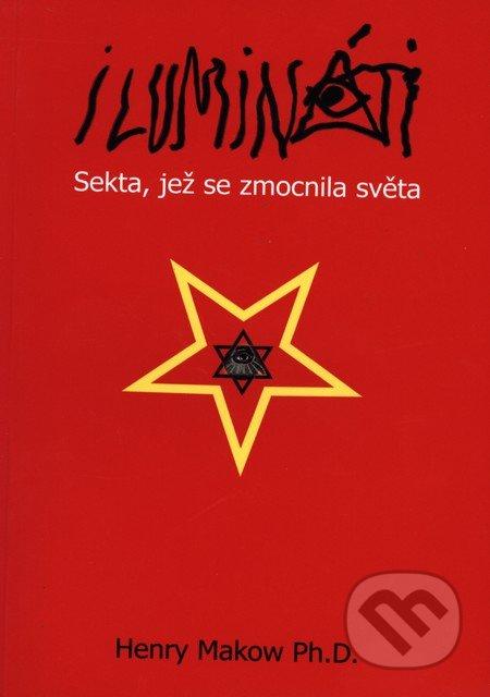 7e8f633ed3 Kniha  Ilumináti (Henry Makow)