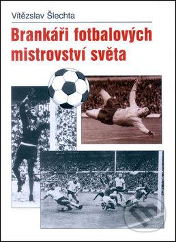 Brankáři fotbalových mistrovství světa - Vítězslav Šlechta