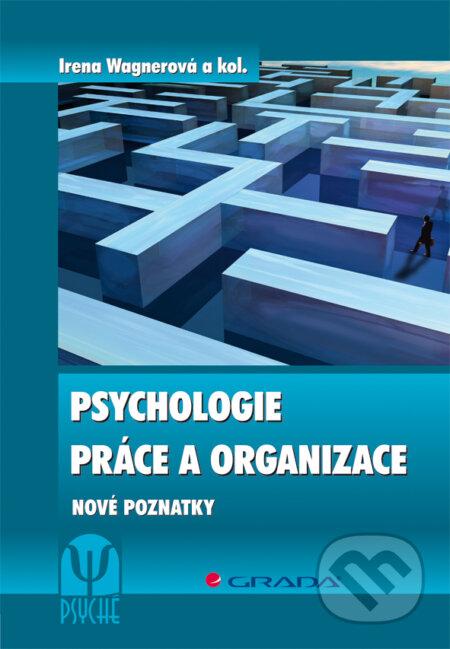Psychologie práce a organizace - Irena Wagnerová a kolektiv