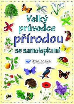 Peticenemocnicesusice.cz Velký průvodce přírodou se samolepkami Image