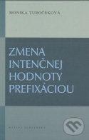Zmena intenčnej hodnoty prefixáciou - Monika Turočeková