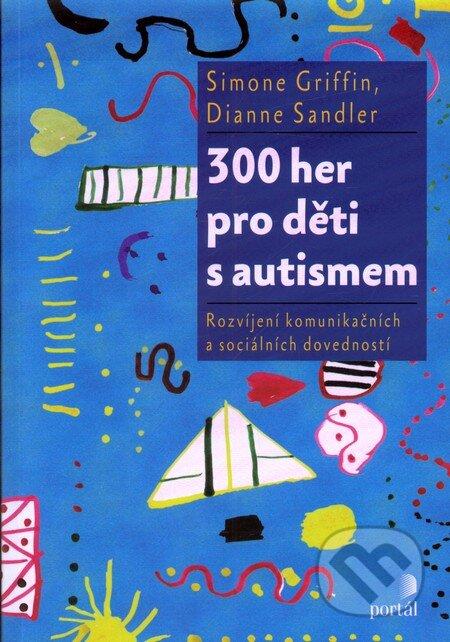 300 her pro děti s autismem - Simone Griffin, Diane Sandler