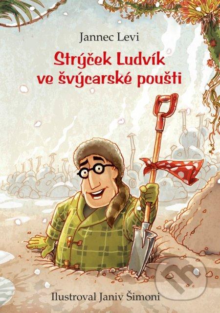 Peticenemocnicesusice.cz Strýček Ludvík ve švýcarské poušti Image