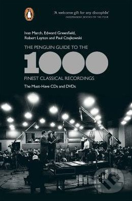 The Penguin Guide to the 1000 Finest Classical Recordings - Robert Layton, Ivan March