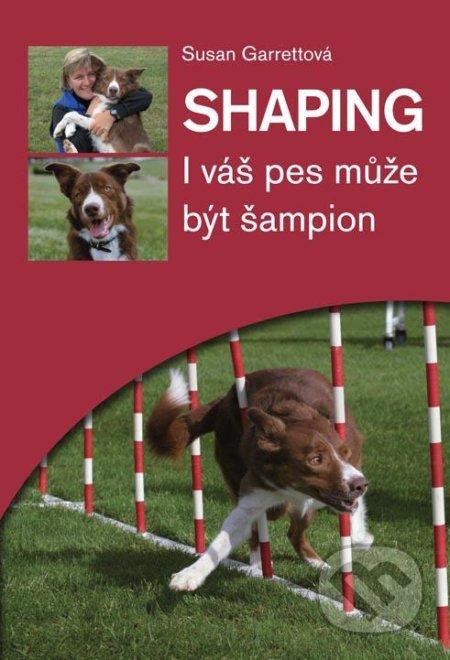Shaping - I váš pes může být šampion - Susan Garrettová