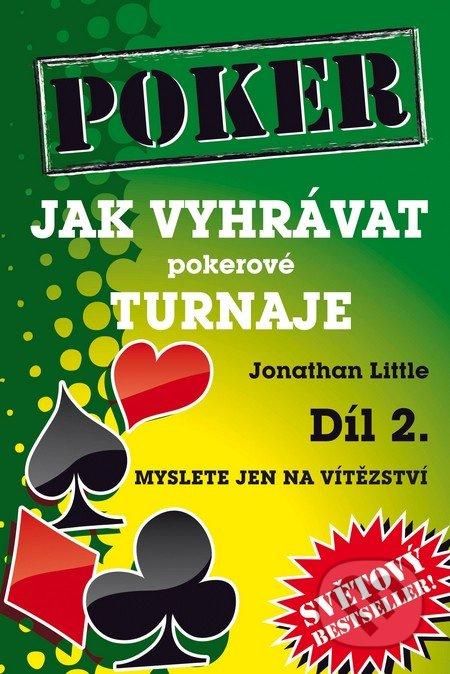 Jak vyhrávat pokerové turnaje 2. - Jonathan Little