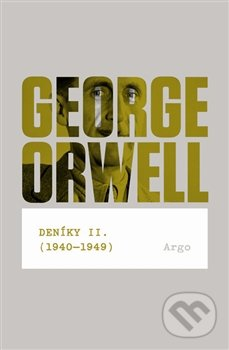 Deníky II.(1940 - 1949) - George Orwell