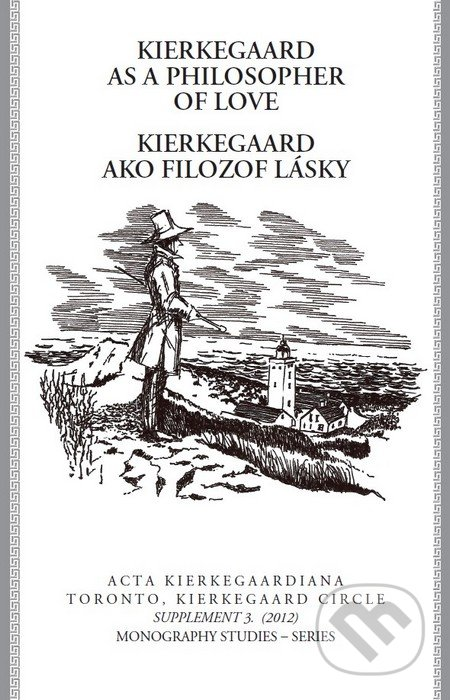 Kierkegaard as a philosopfer of love / Kierkegaard ako filozof lásky -