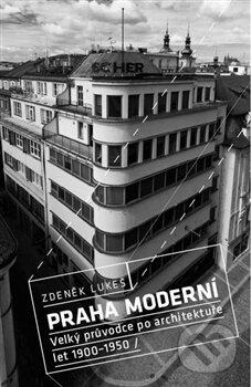 Praha moderní I - Zdeněk Lukeš