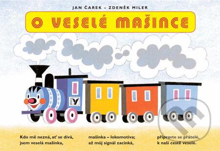 O veselé mašince - Jan Čarek, Zdeněk Miler (ilustrátor)