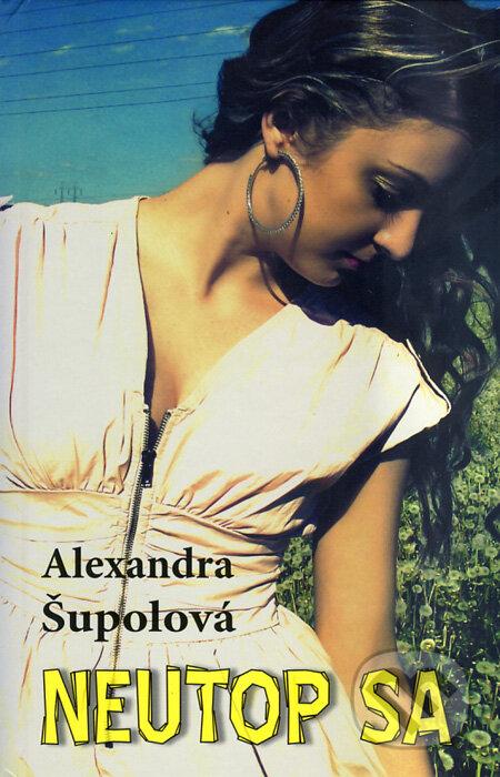 Neutop sa - Alexandra Šupolová