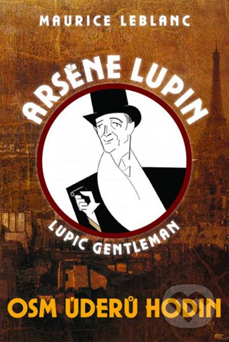 Arsène Lupin: Osm úderů hodin - Maurice Leblanc