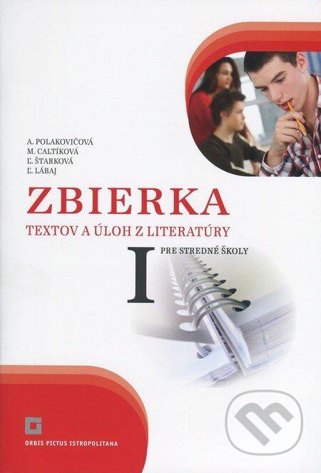 Zbierka textov a úloh z literatúry pre stredné školy I - Alena Polakovičová, Milada Caltíková, Ľubica Štarková, Ľubomír Lábaj