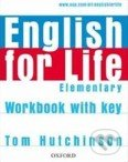 English for Life - Elementary - Workbook with Key - Tom Hutchinson