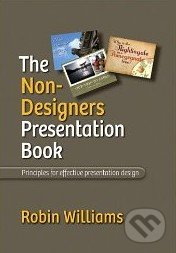 The Non-Designer's Presentation Book - Robin Williams