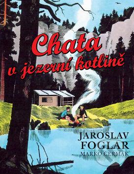 Chata v jezerní kotlině - Jaroslav Foglar, Marko Čermák