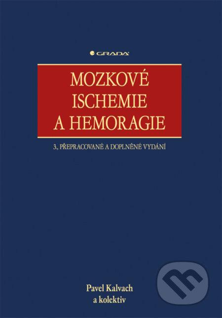 Mozkové ischemie a hemoragie - Pavel Kalvach a kol.