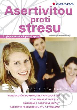 Grada Asertivitou proti stresu - Ján Praško, Hana Prašková