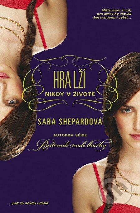 Hra lží: Nikdy v životě - Sara Shepard