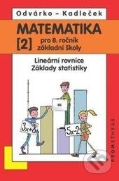 Matematika 2 pro 8. ročník základní školy - Oldřich Odvárko, Jiří Kadleček
