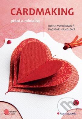 Cardmaking - Irena Vohlídková, Dagmar Handlová