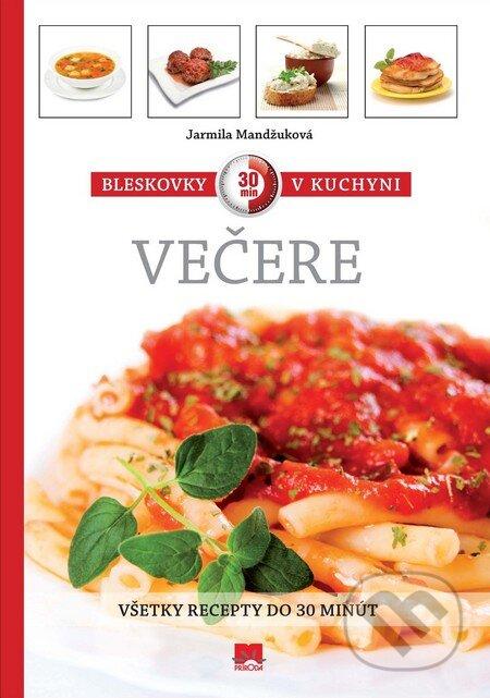 Bleskovky v kuchyni - Večere - Jarmila Mandžuková