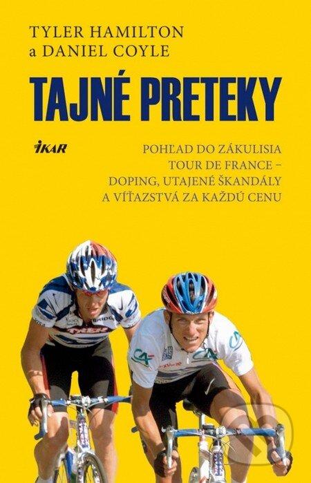 32f6cd3350062 Kniha: Tajné preteky (Tyler Hamilton a Daniel Coyle)   Martinus