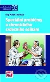 Speciální problémy u chronického srdečního selhání - Filip Málek