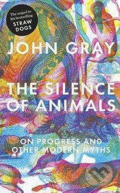 The Silence of Animals - John Gray