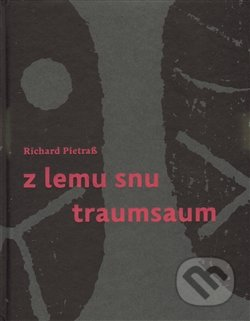 Z lemu snu / Traumsaum - Richard Pietraß