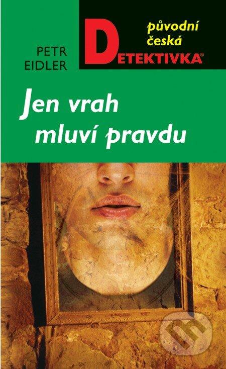 Jen vrah mluví pravdu - Petr Eidler