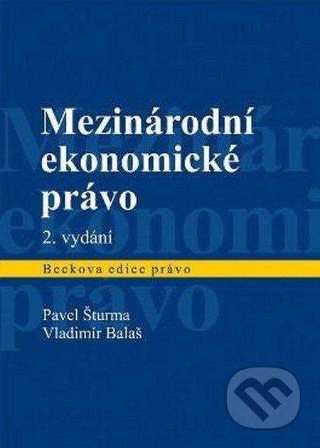 Mezinárodní ekonomické právo - Pavel Šturma, Vladimír Balaš