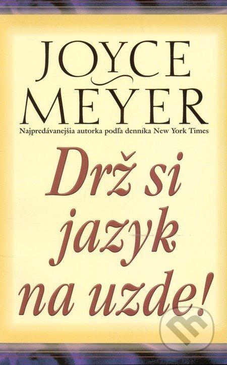 Drž si jazyk na uzde! - Joyce Meyer