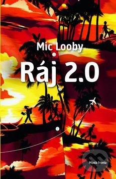 Ráj 2.0 - Mic Looby