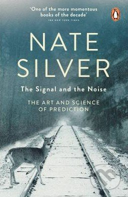 Signal of the Noise - Nate Silver