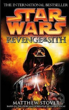 Star Wars: Revenge of the Sith (Episode III) - Matthew Stover