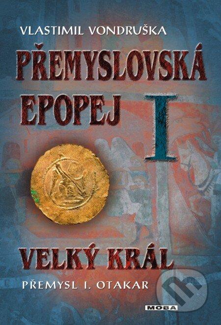 Přemyslovská epopej I. - Velký král Přemysl I. Otakar - Vlastimil Vondruška