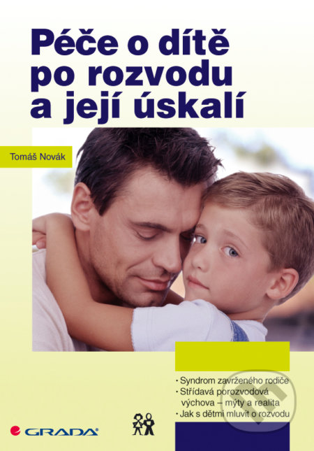 Péče o dítě po rozvodu a její úskalí - Tomáš Novák