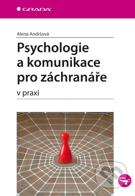 Psychologie a komunikace pro záchranáře - Alena Andršová