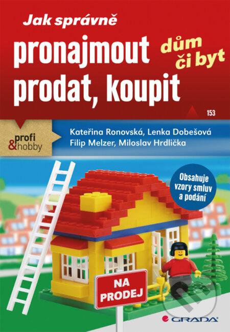 Jak správně pronajmout, prodat, koupit dům či byt - Kateřina Ronovská, Lenka Dobešová, Filip Melzer, Miloslav Hrdlička