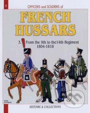 Officers and Soldiers of French Hussars - Jean-Marie Mongin, Andre Jouineau